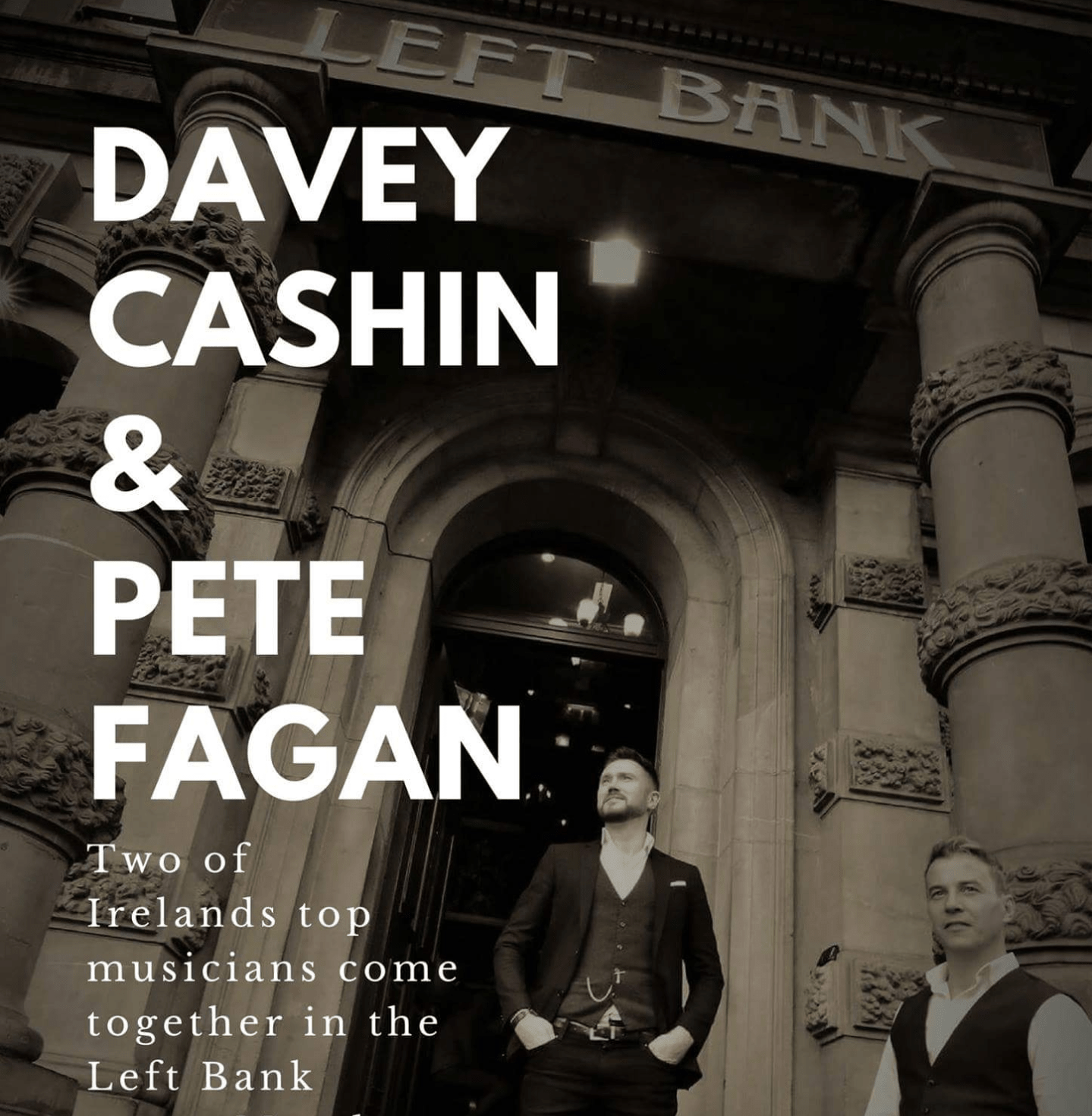 Davey Cashin and Pete Fagan Every Monday Night